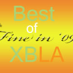 Fine in '09:the Best XBLA Games of the Year - Intro